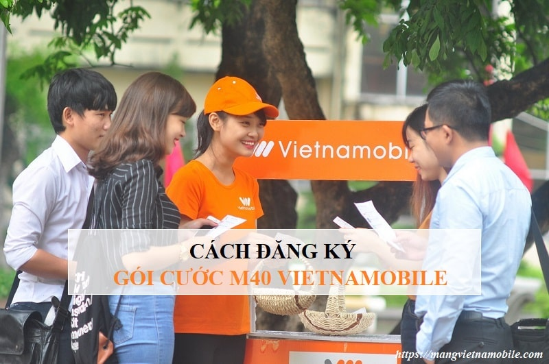 Cách đăng ký gói M40 Vietnamobile