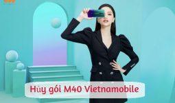 Cách hủy gói M40 Vietnamobile 2020