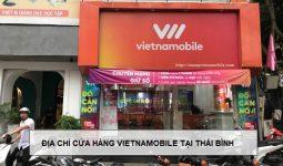 Địa chỉ cửa hàng Vietnamobile tại Thái Bình
