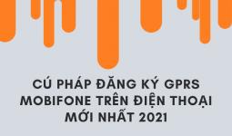 cách đăng ký gprs mobifone