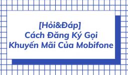 cách đăng ký gọi khuyến mãi mobifone
